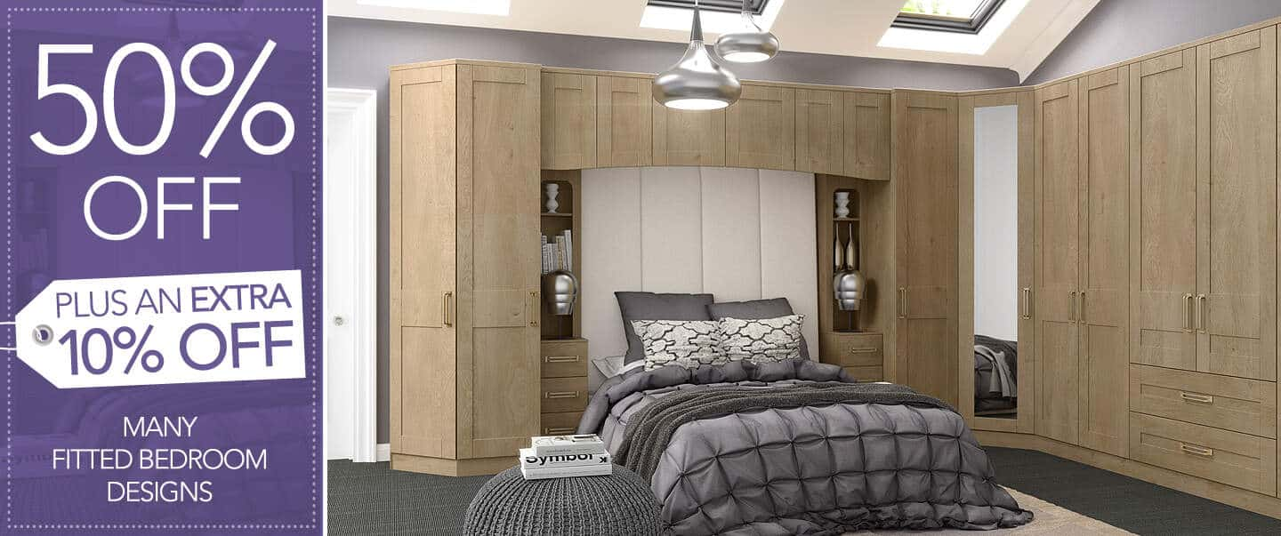 Half Price fitted bedrooms plus up to an extra 10% off